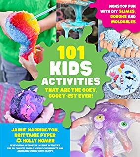 Book Cover: 101 Kids Activities that are the Ooey, Gooey-est Ever!: Nonstop Fun with DIY Slimes, Doughs and Moldables