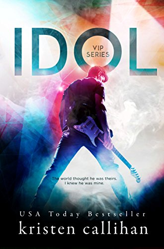 Idol (VIP Book 1) by [Callihan, Kristen]