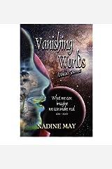 [ [ [ Vanishing Worlds [ VANISHING WORLDS ] By May, Nadine ( Author )Sep-02-2011 Paperback Paperback