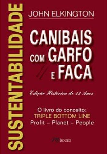 Sustentabilidade. Canibais com Garfo e Faca