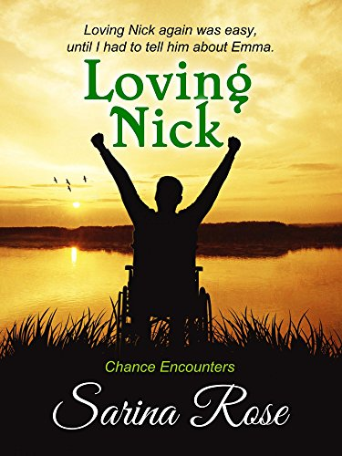 Loving Nick (Chance Encounters Book 1) by [Rose, Sarina]