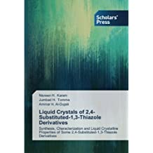 Liquid Crystals of 2,4-Substituted-1,3-Thiazole Derivatives: Synthesis, Characterization and Liquid Crystalline Properties of Some 2,4-Substituted-1,3-Thiazole Derivatives