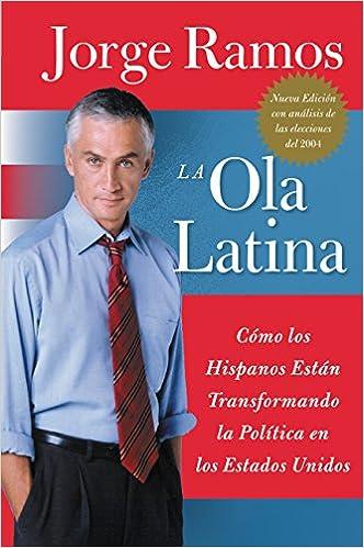 Ola Latina, La: Como Los Hispanos Estan Transformando La ...