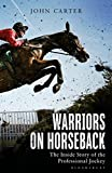 img - for Warriors on Horseback: The Inside Story of the Professional Jockey book / textbook / text book