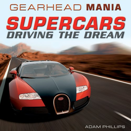 Read Online Supercars: Driving the Dream (Gearhead Mania) ebook