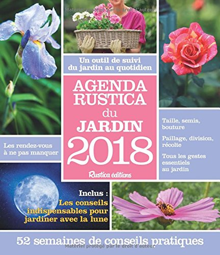 Agenda Rustica du Jardin 2018 Broché – 18 août 2017 Elger Robert 2815309823 Agendas Agendas adulte