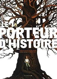 Le porteur d'histoire (BD) par Christophe Gaultier