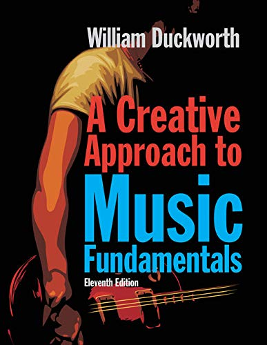 A Creative Approach to Music Fundamentals (with CourseMate, 1 term (6 months) Printed Access Card)