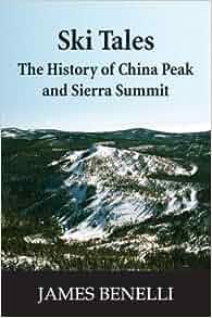 Ski Tales: The History of China Peak and Sierra Summit