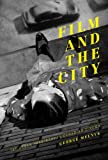 Film and the City : The Urban Imaginary in Canadian Cinema, Melnyk, George, 1927356598