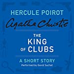 The King of Clubs: A Hercule Poirot Short Story | Agatha Christie
