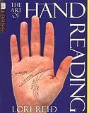 The Art of Hand Reading, Dorling Kindersley Publishing Staff and Lori Reid, 0789448378