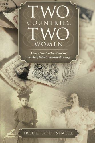 Two Countries, Two Women: A Story Based on True Events of Adventure, Faith, Tragedy, and Courage PDF