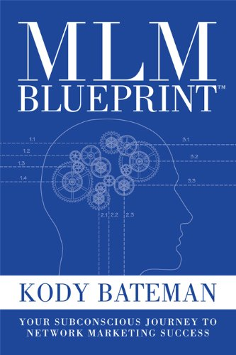 Mlm blueprint your subconscious journey to network marketing mlm blueprint your subconscious journey to network marketing success kody bateman 9781936677054 amazon books malvernweather Image collections