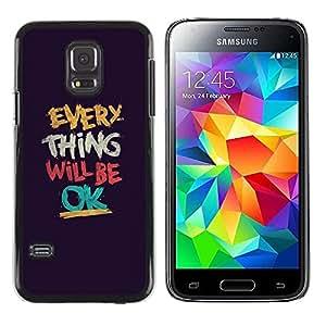 Be Good Phone Accessory // Dura Cáscara cubierta Protectora Caso Carcasa Funda de Protección para Samsung Galaxy S5 Mini, SM-G800, NOT S5 REGULAR! // Thing Will Be Ok Text Motivatio