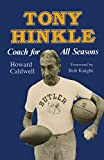 img - for Tony Hinkle: Coach for All Seasons book / textbook / text book