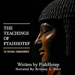The Teachings of Ptahhotep: The Original Ten Commandments