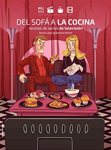 Del sofá a la cocina (Spanish Edition)