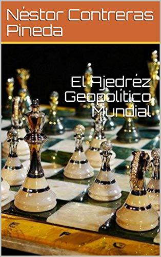 El Ajedréz Geopolítico Mundial (Colección Geopolítica nº 3) (Spanish Edition) by [