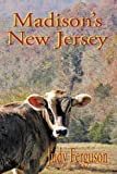Madison's New Jersey, Judy Ferguson, 1438986599