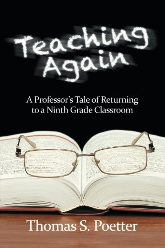 Teaching Again: A Professor's Tale of Returning to a Ninth Grade Classroom