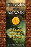 Atlantis in the Amazon, Richard Wingate, 1591431204