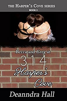 Becca and Greg at 314 Harper's Cove (Harper's Cove Series Book 2) by [Hall, Deanndra]