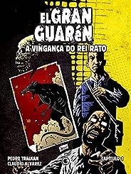 El Gran Guarén – Capítulo 1: A Vingança do Rei Rato