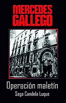 Operación Maletín: Llegada de la mujer a la policía (Candela Luque nº 1) (Spanish Edition) by [Moro, Mercedes Gallego]
