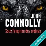 Sous l'emprise des ombres (Charlie Parker 13) | John Connolly