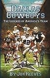 Dallas Cowboys: The Legends of America's Team