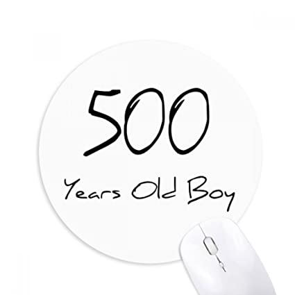 Amazon Com 500 Years Old Boy Age Round Non Slip Rubber Mousepad