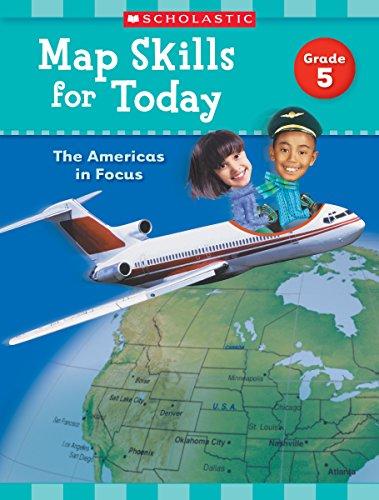 Scholastic Social Studies (Map Skills for Today: Grade 5: The Americas in Focus)