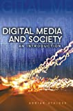 Digital Media and Society : An Introduction, Athique, Adrian, 0745662285