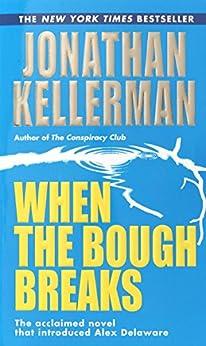 When the Bough Breaks (An Alex Delaware Novel) by [Kellerman, Jonathan]