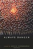 Always Danger, David Hernandez, 0809326914