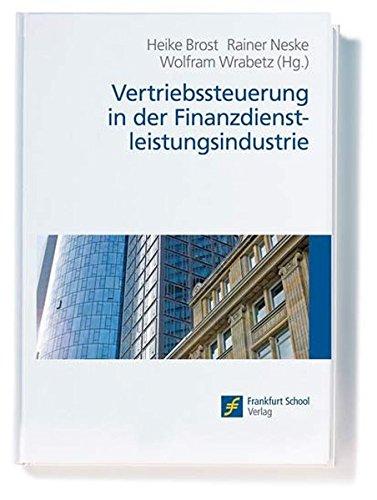Vertriebssteuerung in der Finanzdienstleistungsindustrie Gebundenes Buch – 5. Mai 2008 Heike Brost Rainer Neske Wolfram Wrabetz Frankfurt School Verlag