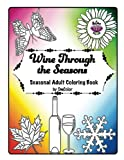 img - for Wine Through the Seasons: Seasonal Adult Coloring Book by OmColor book / textbook / text book