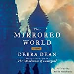 The Mirrored World: A Novel | Debra Dean