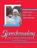 Speechreading: A Way to Improve Understanding