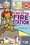 img - for Day at the Fire Station, A (First Graphics: My Community) book / textbook / text book