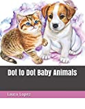 img - for Dot to Dot Baby Animals (Large Print Adult Dot to Dot Puzzles) book / textbook / text book