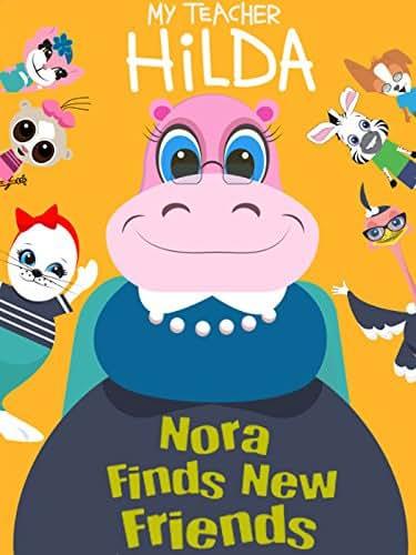 My Teacher Hilda: Nora Finds New Friends
