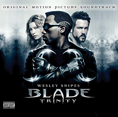 Blade Trinity (Original Motion Picture Soundtrack) [Explicit]