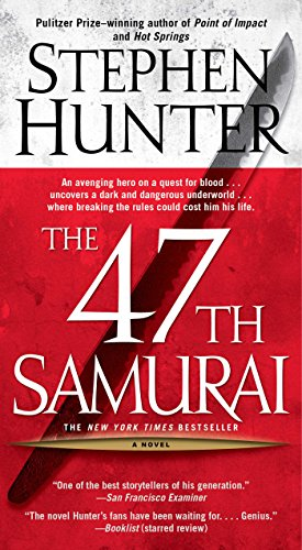 The 47th Samurai: A Bob Lee Swagger Novel (Bob Lee Swagger Novels Book 4) (Best Sniper School In The World)