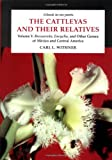 The Cattleyas and Their Relatives: A Book in Six
