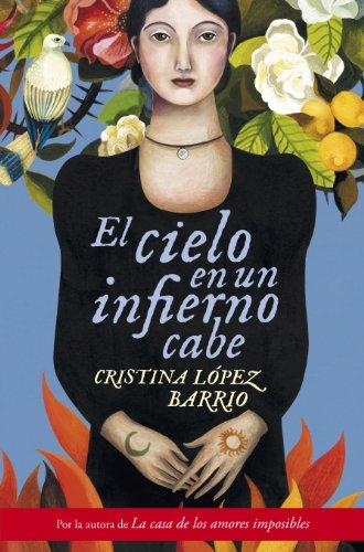 El cielo en un infierno cabe (Spanish Edition) by [Barrio, Cristina López