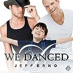 We Danced | Jeff Erno