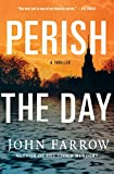 img - for Perish the Day: A Thriller (The Storm Murders Trilogy) book / textbook / text book