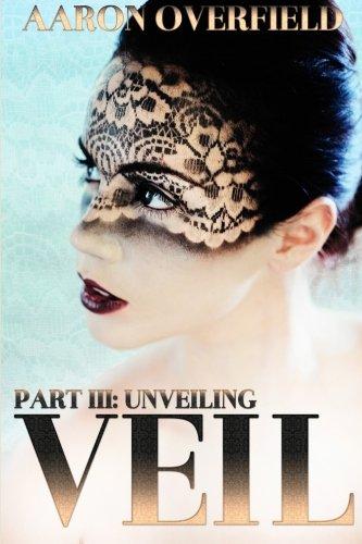 Download Veil Part III: Unveiling (Volume 3) pdf epub